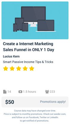 Create a Internet Marketing Sales Funnel in ONLY 1 Day | Seeder offers perhaps the most dense collection of high quality online courses on the Internet. Over 13,800 courses, monthly discounts up to 92% off, and every course comes with a 30-day money back guarantee.