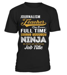 Journalism Teacher  #tshirt #tshirtfashion #tshirtformen #Women'sFashion #TshirtWomen's #Fundraise #PeaceforParis #HumanRights #AnimalRescue #Autism #Cancer   #WorldPeace #Disability #ForaCause #Other #Family #Girlfriend #Grandparents #Wife #Mother #Ki
