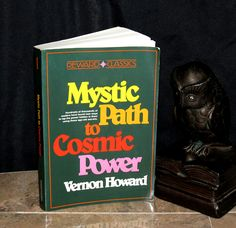 """""""Mystic Path to Cosmic Power"""" - this vintage book is a guide to improving one's life through ancient mysticism, metaphysics, and esoteric means. The author, Vernon Howard, blends together a variety of ideas from his studies in occultism, Zorastrianism, Alchemy, Metaphysics, & eastern philosophy. Originally published in 1967, this copy is undated but was printed sometime in the late 1980's. A very interesting system of self improvement.  Etsy.com/shop/CosmicLibrary"""