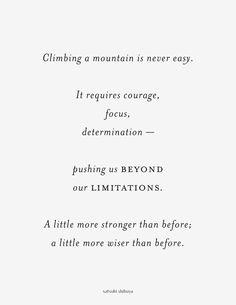 Climbing a mountain is never easy.