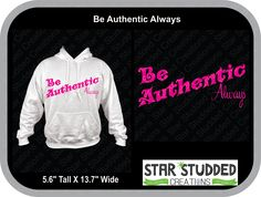 Be Authentic Always, Inspirational Sayings, Hoodie, Be your Authentic Self Show the world by StarStuddedCreate on Etsy