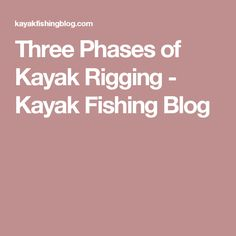 Kayak rigging is one of the first things new owners dive into. These three phases can help you decide how to rig your kayak. Kayak Fishing Tips, Canoe And Kayak, Skinny Water, Kayak Paddle, Kayaking, Canoeing, Water Crafts, Outdoor Fun, Blog