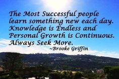 The Most Successful people learn something new each day. Knowledge ...