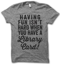 Having Fun Isn't Hard When You Have a Library Card!