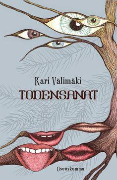 Kannesta kanteen, sivuista sivuille: Kari Välimäki: Todensanat. Osuuskumma 2014.