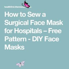 How to Sew a Surgical Face Mask for Hospitals – Free Pattern - DIY Face Masks<br> Diy Face Mask, Face Masks, Hospitals, Free Pattern, Patterns, Sewing, Facial Masks, Block Prints, Patrones