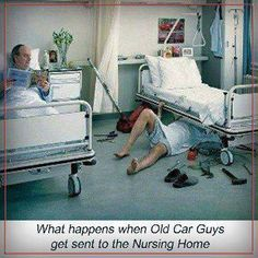 #old #car #guy #funny #humor #nursinghome #retire #retirement