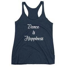 """Dance is Happiness"" Tank"