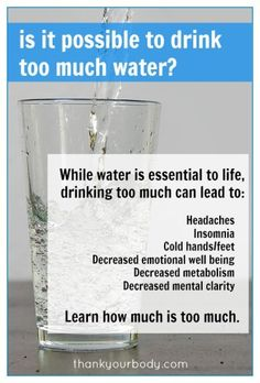 Are you drinking too much water? Learn why it is possible to over do the H20. www.thankyourbody.com
