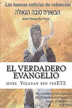 EL Verdadero Evangelio de more ben perETZ http://www.amazon.es/dp/B01C8UBH92/ref=cm_sw_r_pi_dp_-n90wb1JW077Q