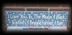 I Love You To The Moon And Back And Infinity And Beyond Sign-moon, love, nursery, sign, wood, primitive, hand painted