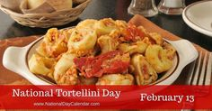 Today Is: National Tortellini Day #SouthFloridaReporter...