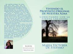 VIVIENDO EL PROPOSITO ORIGINAL DE NUESTRA ALMA: Viviendo el Proposito Original de Nuestra Alma. Co...