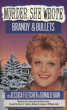 Brandy and Bullets (Murder She Wrote #4)  by Jessica Fletcher, Donald Bain
