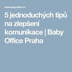 5 jednoduchých tipů na zlepšení komunikace   Baby Office Praha