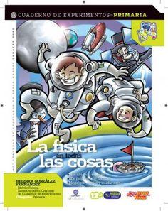Este cuaderno de experimentos surge con la idea de acercar la ciencia, y en especial la investigación en el mundo de la física,  a los alumnos de educación primaria.