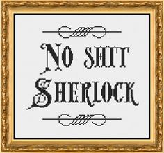 No Shit Sherlock Subversive and Funny Counted Cross Stitch Pattern