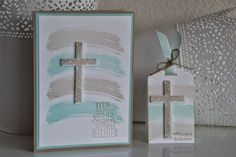 Kreativ mit Liebe!: zur Konfirmation und Taufe Confirmation Cards, Baptism Cards, First Communion Invitations, First Holy Communion, Stamping Up Cards, Sympathy Cards, Stampin Up, Happy Wife, Crosses