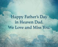Happy Father's day in heaven happy wishes father's day heaven brother grandpa fathers perfect fathers day gift, crafts for fathers day gifts, first fathers day gift ideas Father's day in heaven happy wishes father's day heaven brother grandpa fathers Happy Fathers Day Brother, Fathers Day In Heaven, Happy Fathers Day Images, Fathers Day Wishes, Happy Father Day Quotes, Dad In Heaven Quotes, Miss You Dad Quotes, Brother Quotes, Papa Tag