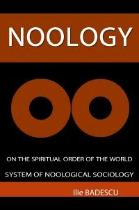 Kindle FREE Days:  Dec 4 – 8      ~~ NOOLOGY – System of Noological Sociology ~~ A new type of sociological approach that concentrates on what contributes to increase the spiritual power of people .