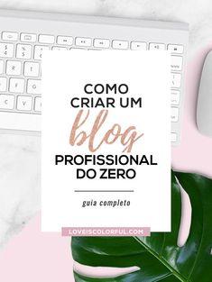 Como criar um blog profissional no wordpress do zero – o guia completo e455b8331b3
