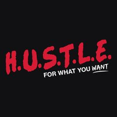 HUSTLE T-Shirt | Entrepreneur Inspirational Shirt with Motivational Quote. Business Gift for Boss or Employee.