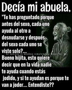 Abuela sabía... Spanish Inspirational Quotes, Spanish Quotes, Motivational Quotes, Spanish Memes, Rambo 3, Best Quotes, Love Quotes, Quotes En Espanol, Little Bit
