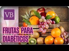 Frutas Para Diabéticos - Você Bonita (01/12/16) - YouTube Favorite Recipes, Vegetables, Breakfast, 1, Youtube, Hair, Beauty, Diabetic Recipes, Health Recipes
