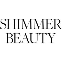 Shimmer Beauty ❤ liked on Polyvore featuring text, quotes, text / poly, backgrounds, phrase and saying