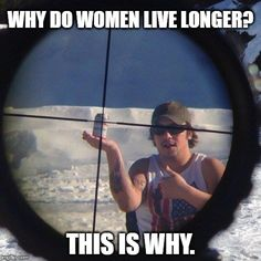 Why men die   WHY DO WOMEN LIVE LONGER? THIS IS WHY.   image tagged in hold my beer,stupid men,women,men,memes   made w/ Imgflip meme maker