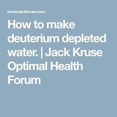 How to make deuterium depleted water. | Jack Kruse Optimal Health Forum