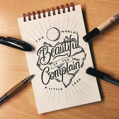 The World's Beautiful If You Complain A Little Less by @tattandtype #typematters -  #typography #handstyle #goodtype #handlettering #thedailytype #typematters #thedesigntip #logodesign #dailytype #ilovetypography #typespire #brushtype #todaystype #typematters #typegang by type_matters