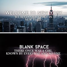 "1/7: Welcome To New York- ""We begin our story in New York."" Blank Space- ""There was once a girl known by everyone and no one."" Taylor Swift (1989 Album Hidden Messages)"