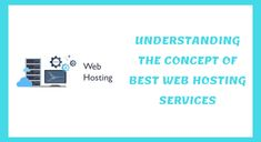 Understanding the Concept of Best Web Hosting Services - Trionds First Website, Best Web, Coding, Concept, Programming