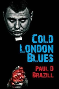 Cold London Blues by Paul D. Brazill http://www.amazon.co.uk/dp/1910720550/ref=cm_sw_r_pi_dp_HMsfxb1KJGYA4