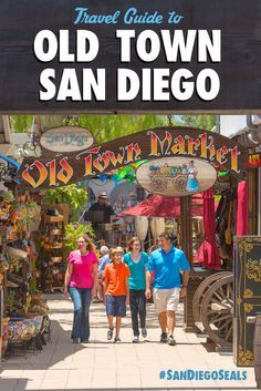 Take a stroll through this living history museum! Old Town San Diego is a must-see on your next vacation. #SanDiegoSeals