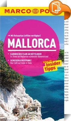 MARCO POLO Reiseführer Mallorca    ::  BITTE BEACHTEN SIE: DIESES E-BOOK IST BEREITS IN EINER NEUEN AUFLAGE ERSCHIENEN! Ankommen und Losleben! Der Reiseführer mit den Insider-Tipps. Das E-Book mit vielen praktischen Zusatzfunktionen: - Top Highlights auf einen Blick - MARCO POLO Insider-Tipps mit detaillierten Hintergrundinfos - Über 300 Weblinks führen direkt zu den Websites der Tipps - Offline-Karten - Google Map-Links – zur schnellen Routenplanung Echtes Erlebnis ab der ersten Minut...
