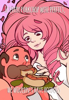 """""""If every porkchop were perfect, we wouldn't have hotdogs."""" 