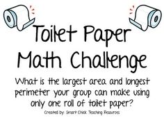 A great partner activity to use in math!  Students must work with a partner in order to answer the following question:What is the largest area and longest perimeter your group can make using only one roll of toilet paper?The packet includes all of the sheets necessary to plan, complete, and display this activity in your classroom!