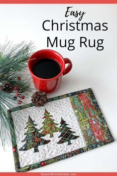 This simple quilted Christmas Mug Rug tutorial is a fun way to celebrate the holidays. Easy Christmas + Pine Tree appliques add to the festivities! #Christmasmugrug #easypattern #holidayapplique #appliqueideas #quilting
