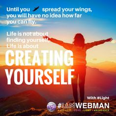 Until you spread your wings, you will have no idea how far you can fly. Life is not about finding yourself, life is about creating yourself.   #Light #IAMWEBMAN #weinspire #abetterfuture #influencer #influencermarketing