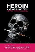 Explains the dangers of using heroin: what it is, the history of the drug, who uses it, the dangers of using opioids, the legal consequences, controversial issues, and possible treatment options.