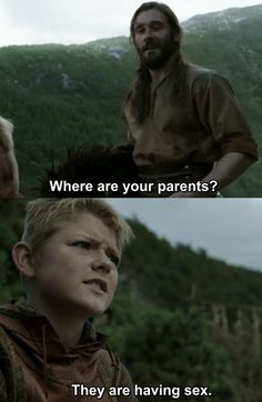 (from Vikings) this part literally made me LOL XDD didn't know Vikings were so open with each other XD