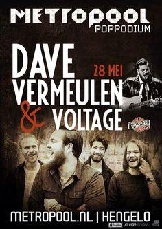 Zaterdag 28 mei   Dave Vermeulen & Voltage. Dave Vermeulen (ook bekend van The Voice of Holland) speelt op 28 mei in Poppodium Metropool Hengelo. En dit keer wel met zijn eigen band Voltage. Meer info op: http://metropool.nl/nl/node/9330