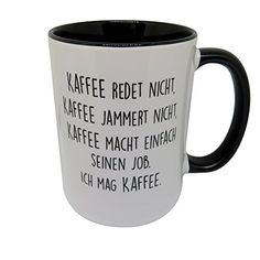 Tasse mit Spruch – Kaffee jammert nicht Mug with a saying – coffee doesn't moan Coffee Humor, Coffee Mugs, Plotter Silhouette Cameo, Words Quotes, Sayings, Printable Paper, Funny Facts, Mug Cup, Scrapbook Paper