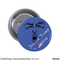 Donald Trump. 2016 presidential election Pinback Button