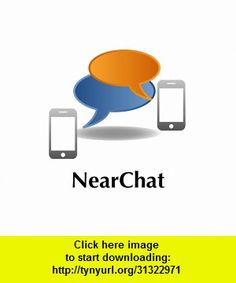 NearChat, iphone, ipad, ipod touch, itouch, itunes, appstore, torrent, downloads, rapidshare, megaupload, fileserve