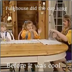 I luv the cup song and full house Full House Funny, Full House Memes, Full House Quotes, Cup Song, Uncle Jesse, Fuller House, Old Shows, Pitch Perfect, 90s Kids
