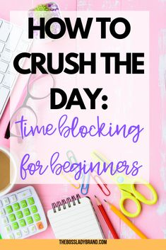 How to Crush the Day: Time Blocking for Beginners! - How to Crush the Day: Time Blocking for Beginners! – Boss Lady Brand Time blocking is one of the - Planner Organization, Office Organization At Work, Organizing Clutter, Time Management Strategies, Time Management Planner, Productivity Hacks, Work From Home Tips, Business Tips, Cleaning Business