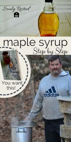 DIY maple syrup | tapping trees for syrup | backyard syrup | all-natural sugar | making syrup step by step | Sweet Maple the book | how to make syrup | farm to table | living simply | homesteading | soulyrested.com